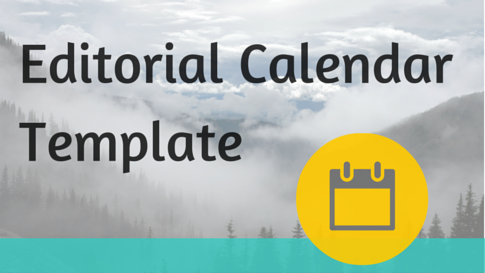 Editorial Calendar Template to Save Time and Boost Your Social Presence